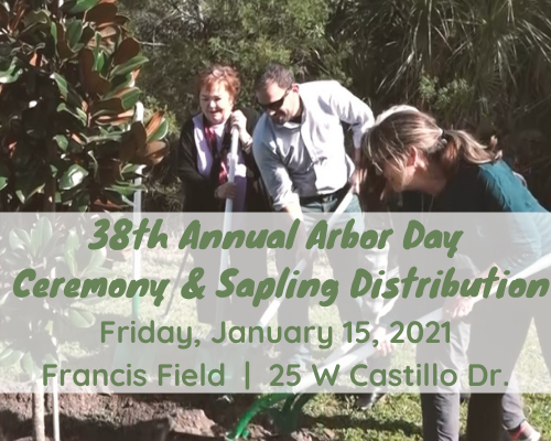 38th Annual Arbor Day  Ceremony & Sapling Distribution  Friday, January 15, 2021 Francis Field  |  2